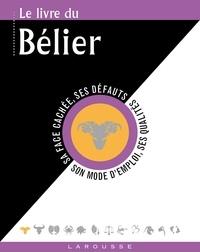 Marie Goldschneider et Stella Hyde - Le livre du Bélier - 21 mars-20 avril.