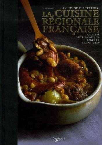 Marie Gosset - La cuisine régionale française - Recettes gastronomiques de France et des Antilles.