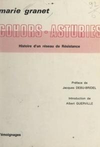 Marie Granet et René Dumas - Cohors-Asturies - Histoire d'un réseau de Résistance, 1942-1944.
