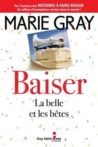 Marie Gray - Baiser  : Baiser, tome 3 - La belle et les bêtes.