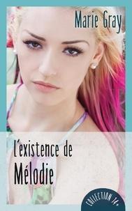 Marie Gray - L'existence de Mélodie.