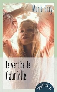 Téléchargements de pdf de livres de Google Le vertige de Gabrielle