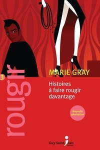 Marie Gray - Rougir 3.
