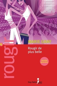 Marie Gray - Rougir 4 - Rougir de plus belle.