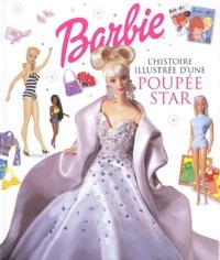 Marie Greenwood - Barbie - L'histoire illustrée d'une poupée star.