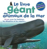 Marie Greenwood et Peter Minister - Le livre géant des animaux de la mer.