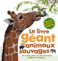Marie Greenwood et Peter Minister - Le livre géant des animaux sauvages.