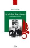 Marie Grenier - Le général Jeanningros.