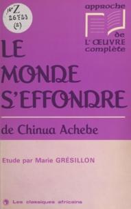 Marie Grésillon - «Le monde s'effondre» de Chinua Achebe - Étude.