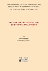 Marie Gribomont - Présence d'Anna Akhmatova en Europe francophone.