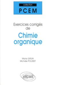 Marie Gruia et Michèle Polisset - Chimie organique. - Exercices corrigés.