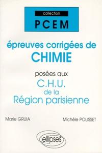 Marie Gruia et Michèle Polisset - Épreuves corrigées de chimie posées aux CHU de la Région parisienne - Epreuves corrigées de chimie posées aux CHU de la Région parisienne.