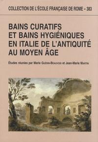Marie Guérin-Beauvois et Jean-Marie Martin - Bains curatifs et bains hygiéniques en Italie de l'Antiquité au Moyen Age.