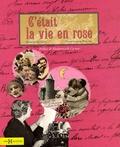Marie Guérin et Dominique Paulvé - C'était la vie en rose.