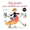 Marie Guérin et Marie Morelle - Trop fauchée pour m'habiller bon marché - Les bons plans pour être chic à petits prix.