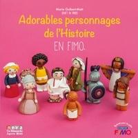Marie Guibert-Matt - Adorables personnages de l'Histoire en FIMO.
