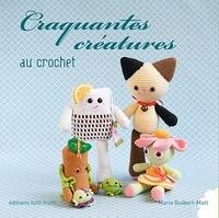 Marie Guibert-Matt - Craquantes créatures au crochet.