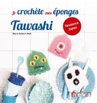 Marie Guibert-Matt - Je crochète mes éponges Tawashi.