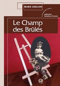Marie Guillon - Le champ des brûlés.