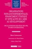 Marie Guimezanes - Organisations non-gouvernementales, financement étatique et efficacité de l'aide au développement - Une illustration des rôles des ONG en droit international.