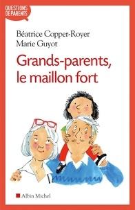 Marie Guyot et Béatrice Copper-Royer - Grands-parents, le maillon fort.