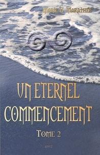 Marie H. Marathée - Un éternel commencement, tome 2.