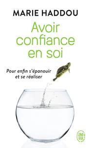 Marie Haddou - Avoir confiance en soi.