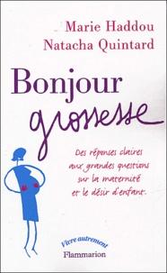 Marie Haddou et Natacha Quintard - Bonjour grossesse.
