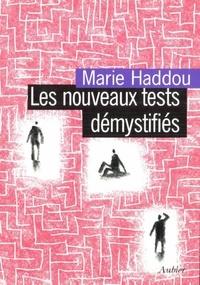 Marie Haddou - Les nouveaux tests démystifiés.