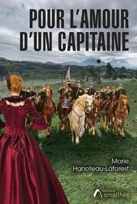 Marie Hanoteau-Laforest - Pour l'amour d'un capitaine.