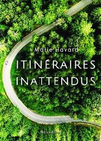 Marie Havard - Itinéraires Inattendus - Recueil de nouvelles.