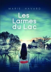 Marie Havard - Les Larmes du Lac - Le secret de Lochan Wynd.
