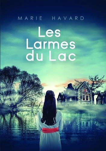 Marie Havard - Les Larmes du Lac.