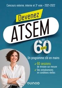 Marie-Hélène Abrond-Bonneau et Nathalie Assouly-Brun - Devenez ATSEM en 60 jours - 2021-2022.