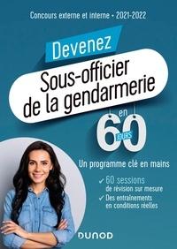 Marie-Hélène Abrond-Bonneau et Sylvain Monnier - Devenez Sous-officier de la gendarmerie en 60 jours - Concours externe et interne - 2021-2022.