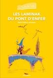 Marie-Hélène Anastaze et Maude Guesné - Les Laminak du pont d'enfer.
