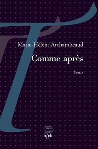 Marie-Hélène Archambeaud - Comme après.