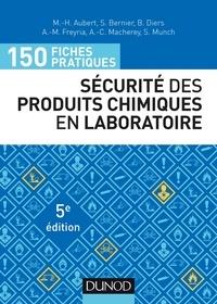 Marie-Hélène Aubert et Stéphane Bernier - 150 fiches pratiques de sécurité des produits chimiques au laboratoire - 5e éd. - Conforme au règlement européen CLP.
