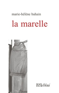 Marie-Hélène Bahain - La marelle.