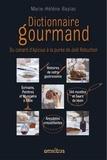 Marie-Hélène Baylac - Dictionnaire gourmand - Du canard d'Apicius à la purée de Joël Robuchon.
