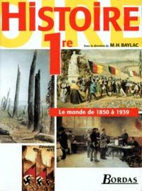 Marie-Hélène Baylac et  Collectif - Histoire, 1re.