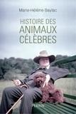 Marie-Hélène Baylac - Histoire des animaux célèbres - Baltique, Dolly, Laïka, Babar, Milou... et les autres.