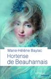 Marie-Hélène Baylac - Hortense de Beauharnais.