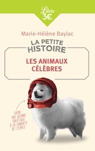 Marie-Hélène Baylac - La petite histoire - Les animaux célèbres.