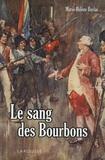 Marie-Hélène Baylac - Le sang des Bourbons.