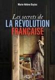 Marie-Hélène Baylac - Les secrets de la Révolution francaise.