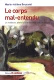Marie-Hélène Boucand - Le corps mal-entendu - Un médecin, atteint d'une maladie rare, témoigne.