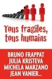Marie-Hélène Boucand et Jean-Paul Delevoye - Tous fragiles, tous humains.