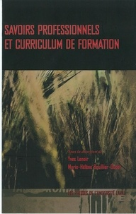 Marie-Hélène Bouiller-Oudot et Yves Lenoir - Savoirs professionels et curriculum de formation.