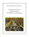 Marie-Hélène Bourquin-Simonin - L'approvisionnement de Paris en bois de la Régence à la Révolution (1715-1789).